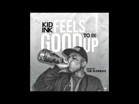 Kid Ink   Feels Good To Be Up Prod  By The Runners