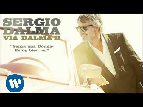 Sergio Dalma- Senza una Donna- Estoy bien así. (Audio)