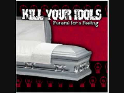 Kill your Idols- Funeral for a Feeling
