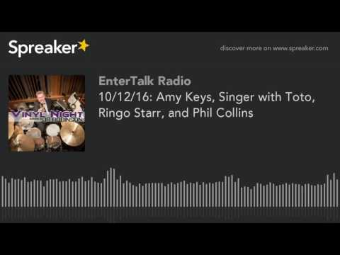 10/12/16: Amy Keys, Singer with Toto, Ringo Starr, and Phil Collins