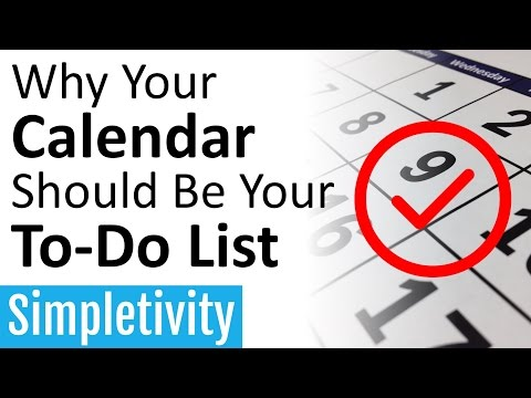 Why Your Calendar Should Be Your To-Do List (Task List Management)