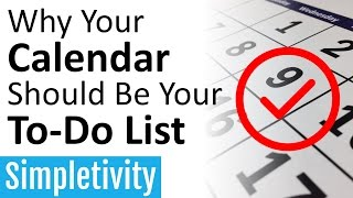 Why Your Calendar Should Be Your To-Do List (Task Manager)