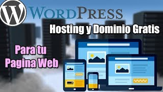 Crear tu propia Pagina Web con Hosting y Dominio Gratis | WordPress