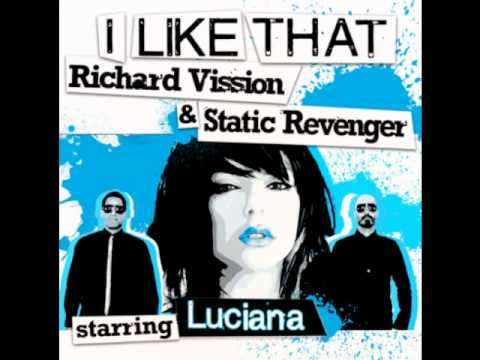 [Clean]   I Like That - Richard Vission & Static Revenger starring Luciana [Long Version]