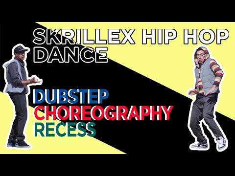 SKRILLEX HIP HOP DANCE / DUBSTEP CHOREOGRAPHY / RECESS