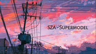 Sza - Supermodel [Lyrics]