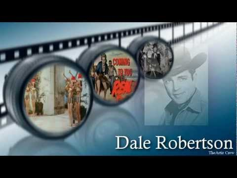 Dale Robertson (Film and TV Legend) In Loving Memory