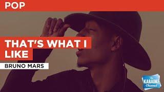 That's What I Like : Bruno Mars | Karaoke with Lyrics