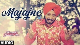 Majajne: Hardeep Singh (Punjabi Audio Song) | Shaunk Jawani De | Anu Manu | T-Series
