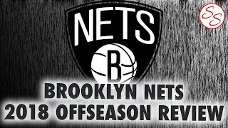 2018 Brooklyn Nets Offseason Recap
