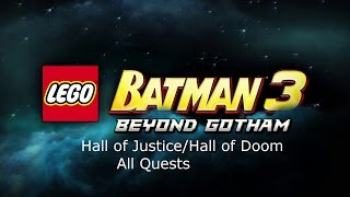 Lego Batman 3 - Hall of Justice / Hall of Doom All Quests