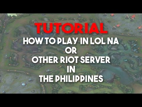Tutorial: How to play in LOL NA or Other Riot Server League