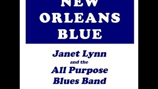 New Orleans Blue - Janet Lynn and The All Purpose Blues Band - LIVE (Full Album)