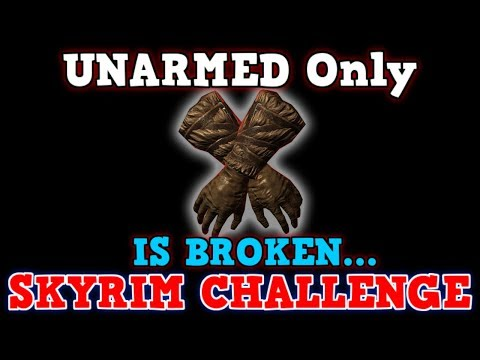 SKYRIM A Perfectly Balanced Game With No Exploits - Can You Beat Skyrim Unarmed Only Challenge