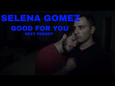Selena Gomez- Good For You Parody (EXTREMELY ROMANTIC!!)