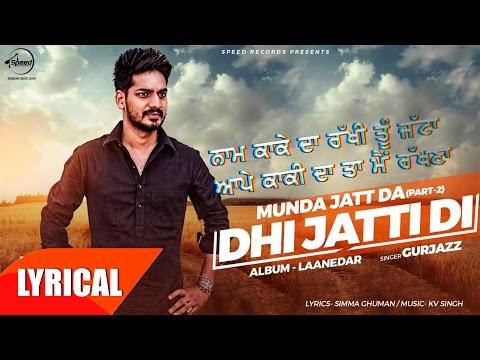 Dhi Jatti Di (Lyrical Video)   Gurjazz   Punjabi Song Collection   Speed Records