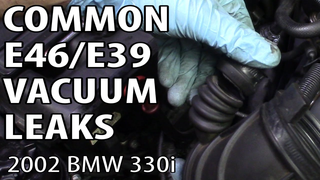 Bmw E46 Amp E39 Most Common Vacuum Leaks P0171 Amp P0174 Youtube