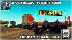 Heavy Haul DLC (American Truck Simulator) - First Look