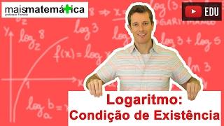 Logaritmo: Condição de Existência (Aula 3 de 14)