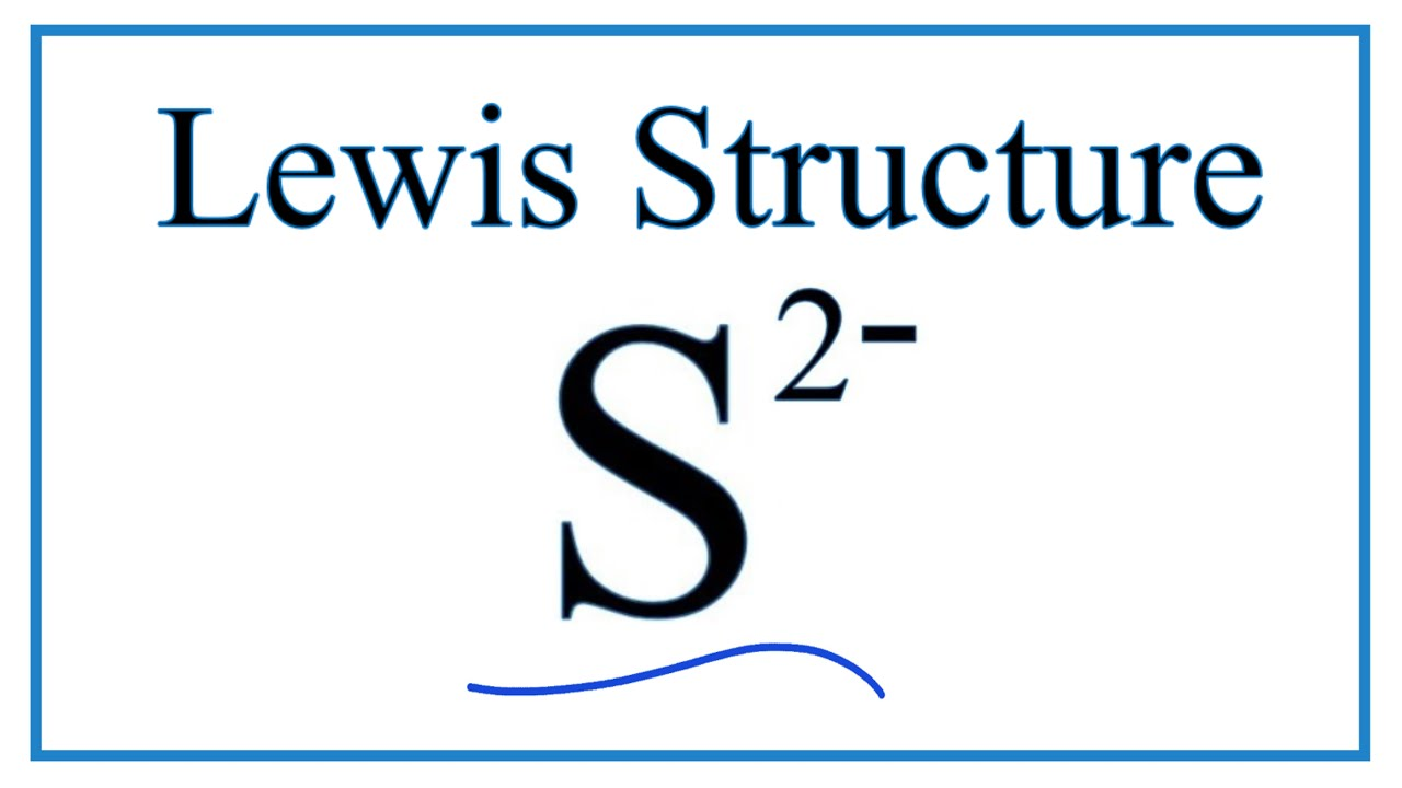 how to draw the lewis dot structure for s 2 sulfide ion youtube how [ 1280 x 720 Pixel ]