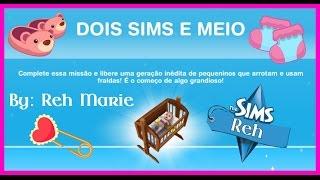 Missão: Dois Sims e Meio. 👼🍼👼