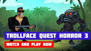 Trollface Quest: Horror 3 (Unlimited Hints) · Game · Walkthrough