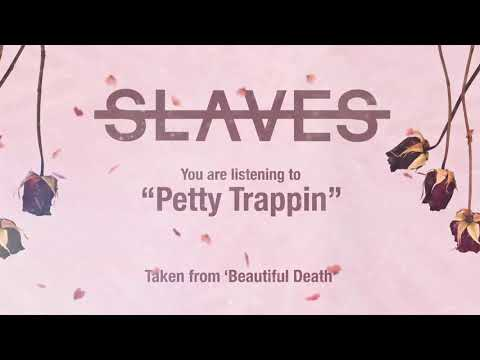 Slaves - Petty Trappin