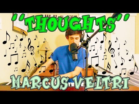 Marcus Veltri - Thoughts