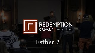 Esther 2 - Redemption Calvary