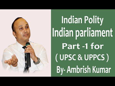 Indian polity - Indian Parliament Part -1 for UPSC  & UPPCS  - By - Ambrish Kumar