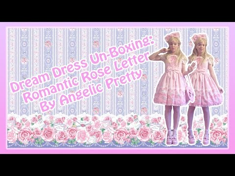 Dream Dress Un-boxing: Romantic Rose Letter by Angelic Pretty