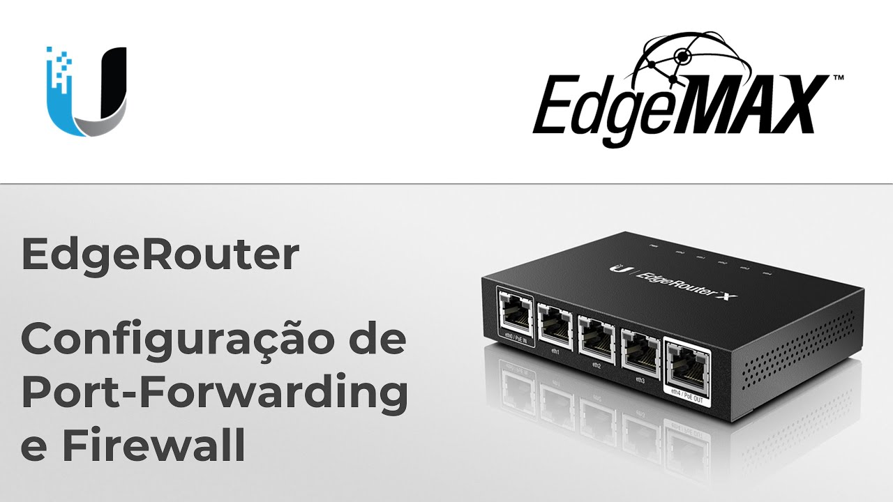 EdgeRouter - Configuração de Port-Forwarding e Firewall