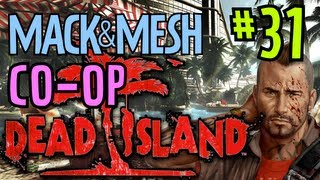 Dead Island Coop Playthrough - Part 31