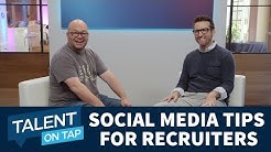 Social Media Tips for Recruiters | Talent on Tap