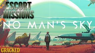 Why No Man's Sky Reminds Us Of Our Existential Nightmare - Escort Mission by : Cracked