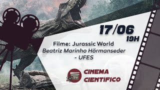 Cinema Científico: JURASSIC WORLD