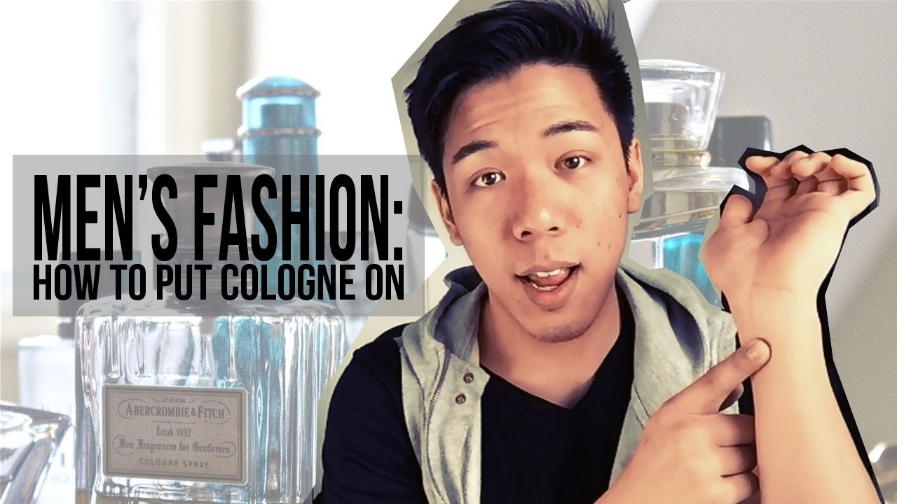 How To Correctly Apply Cologne