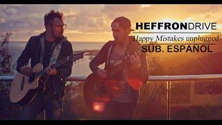 HeffronDrive - Happy Mistakes (Unplugged) | Official Music Video - Subtitulada al español
