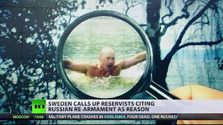 Paranoia? Sweden to call up reservists, citing