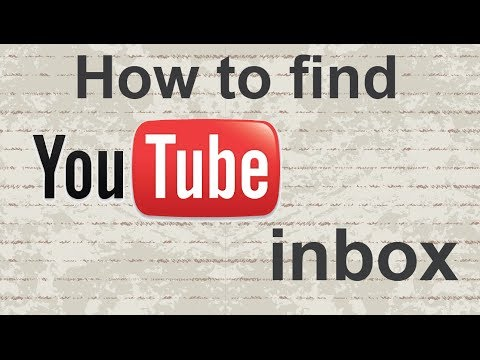 Video Tutorial : How To Find Your Youtube Inbox