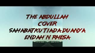 The Abdullah - Sahabatku tiada duanya by Endah 'n' Rhesa
