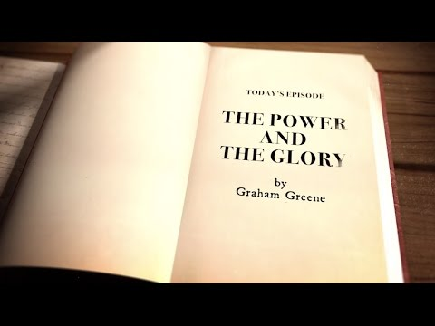"THE CATHOLIC NOVEL - Episode 2: ""The Power and the Glory"""