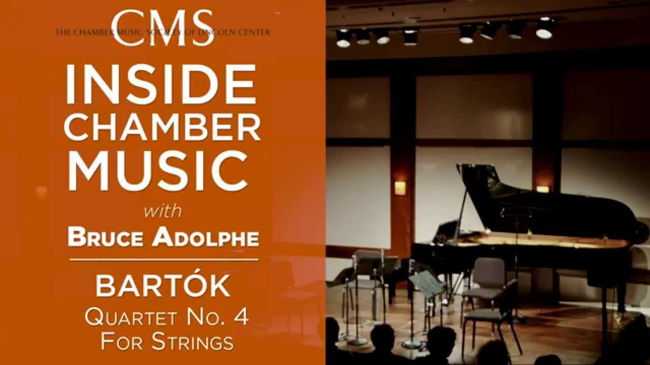 Inside Chamber Music with Bruce Adolphe - Bartok Quartet No. 4 for Strings