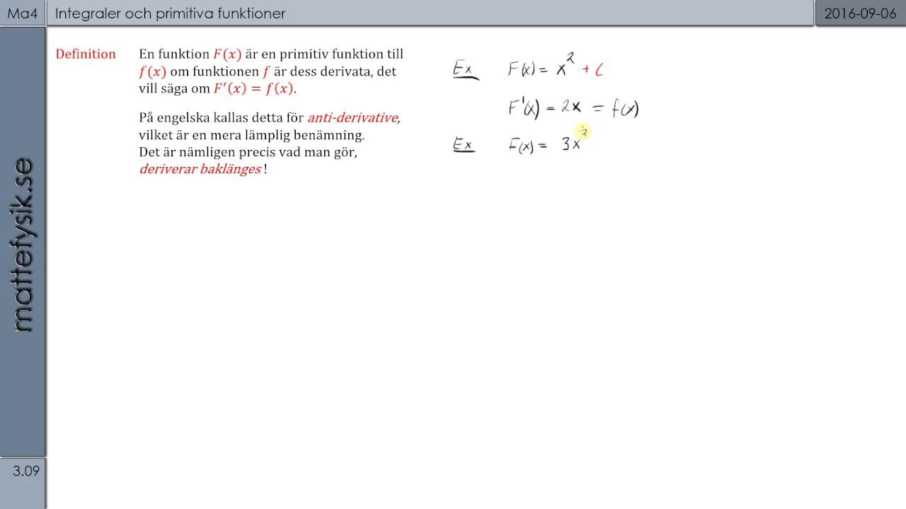 Ma4-3.09 - Integraler och primitiva funktioner