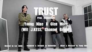 Young Nine (영나인), Glen More, Holdontight-Trust (Feat. J.KESS, Channel Bright)