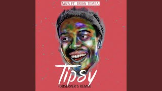 Tipsy (feat. Brian Temba) (Observer's Remix)