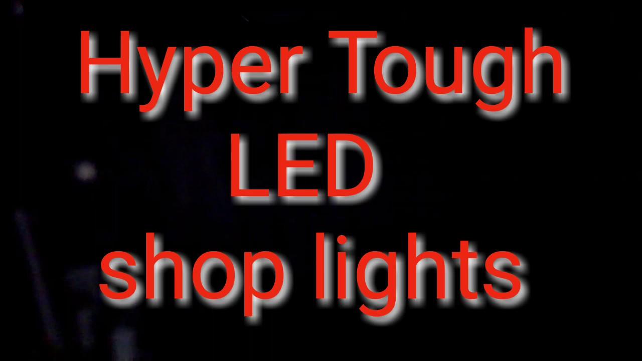 Hyper Tough LED shop lights