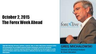 The Forex Week Ahead (October 5 -10, 2015)