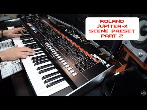 Roland Jupiter X [Scene Preset] Part. 2 | No Talking |