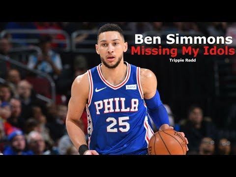 Ben Simmons Mix - Missing My Idols (Trippie Redd)
